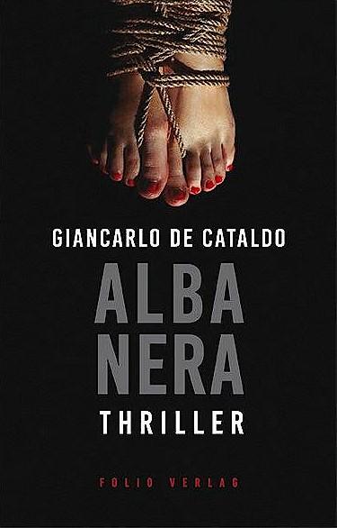 """Giancarlo de Cataldo: """"Alba Nera"""". Thriller."""