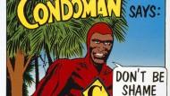 """""""Nur Mut, sei bereit - schütz dich!"""" Es ist cool, wenn ein Superheld, wie dieser hier in Australien von 1985 bis 1995, für Kondome wirbt. Dann scheuen vielleicht auch Normalsterbliche nicht davor zurück."""