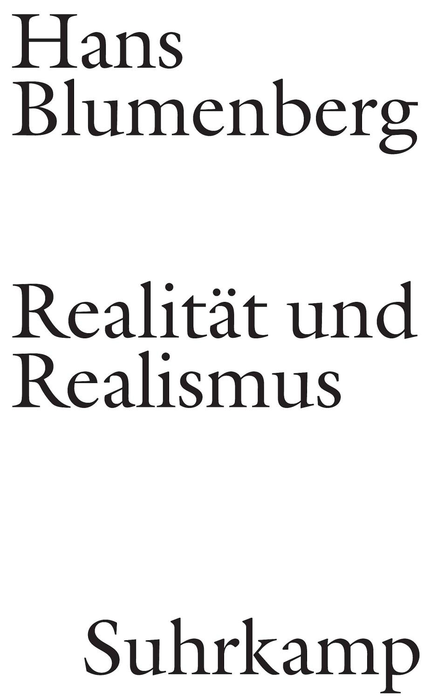 """Hans Blumenberg: """"Realität und Realismus""""."""