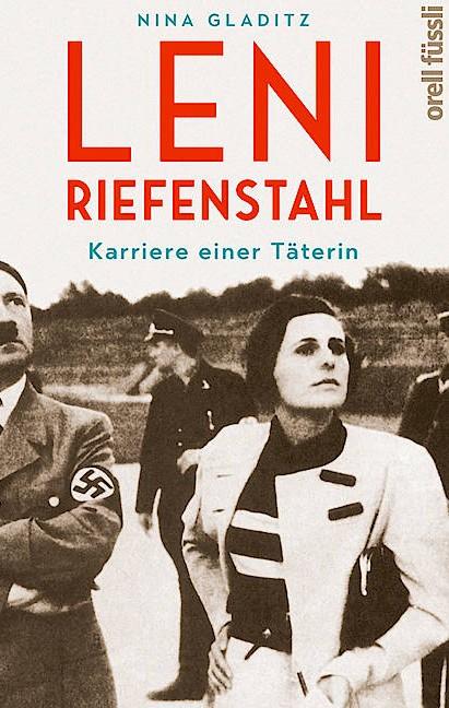 """Nina Gladitz: """"Leni Riefenstahl"""". Karriere einer Täterin."""