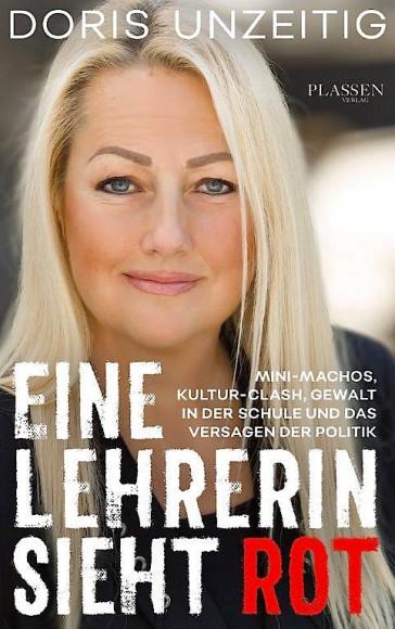 """Doris Unzeitig: """"Eine Lehrerin sieht Rot"""". Mini-Machos, Kultur-Clash, Gewalt in der Schule und das Versagen der Politik. Plassen Verlag, Kulmbach 2019. 250 S., geb., 19,99 €."""