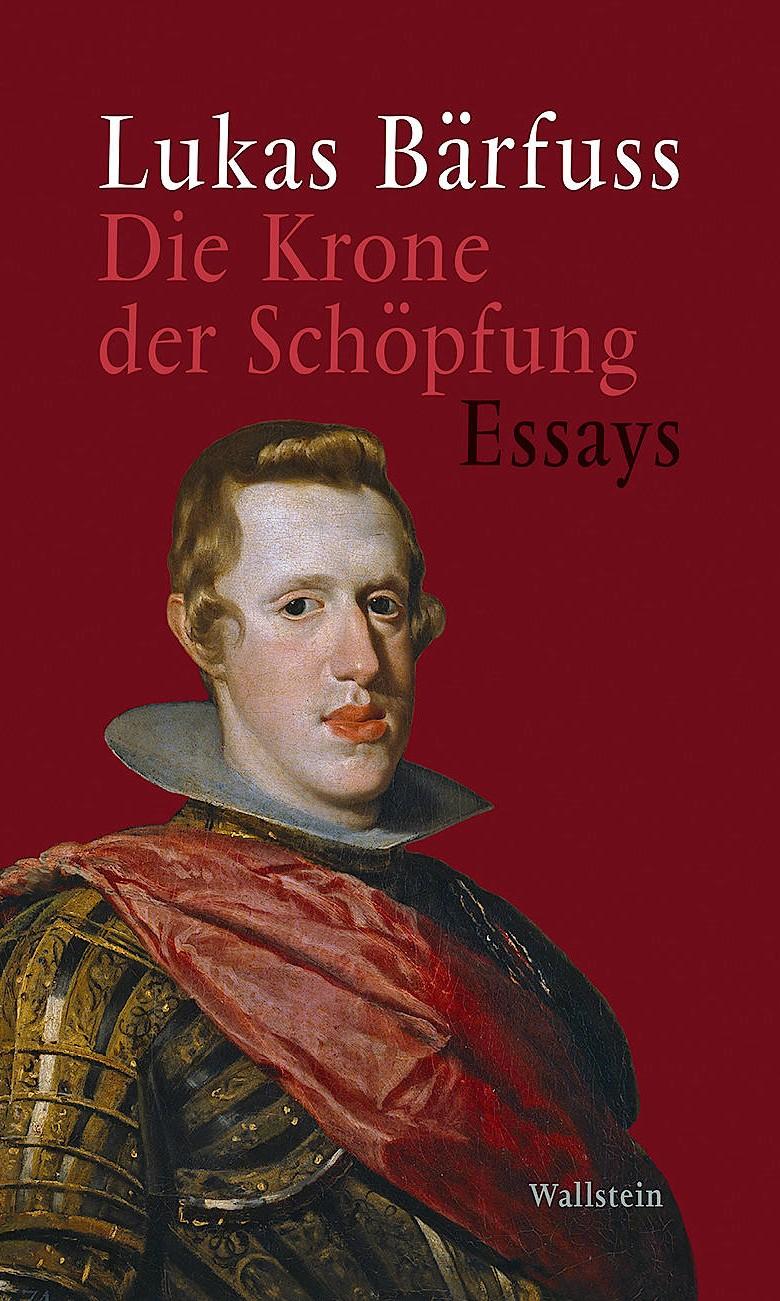 """Lukas Bärfuss: """"Die Krone der Schöpfung"""". Essays"""