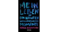 """Peter Bognanni: """"Mein Leben oder Ein Haufen unvollkommener Momente"""". Aus dem Englischen von Anja Hansen-Schmidt. Hanser Verlag, München 2017. 272 S., geb., 18,– Euro. Ab 14 J."""