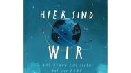 """Oliver Jeffers: """"Hier sind wir"""". Anleitung zum Leben auf der Erde. Nord-Süd Verlag, Zürich 2018. 48 S., geb., 16,– Euro. Ab 4 J."""