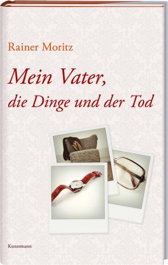 Rainer Moritz Mein Vater Dinge Und Der Tod Verlag Antje