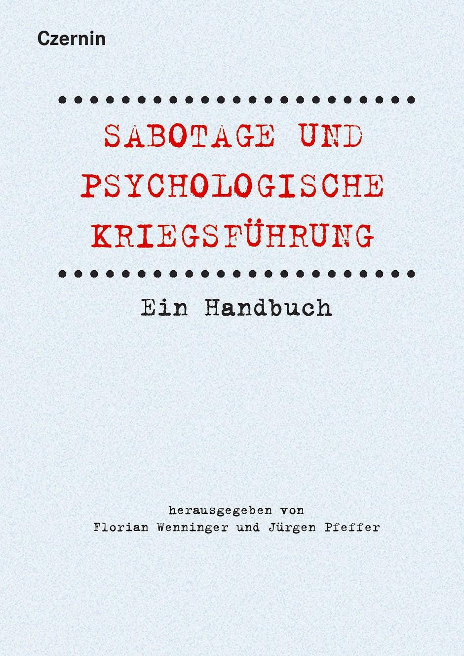 """Florian Wenninger, Jürgen Pfeffer (Hrsg): """"Sabotage und psychologische Kriegsführung"""". Ein Handbuch."""