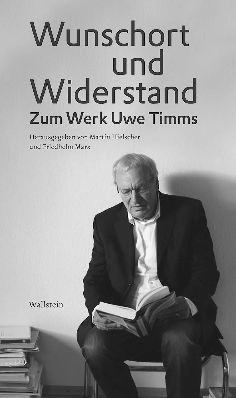 """""""Wunschort und Widerstand"""". Zum Werk Uwe Timms. Herausgegeben von Martin Hielscher und Friedhelm Marx. Wallstein Verlag, Göttingen 2020. 396 S., geb., 29,90 €."""