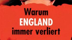 Wie England endlich auch einmal gewinnen könnte