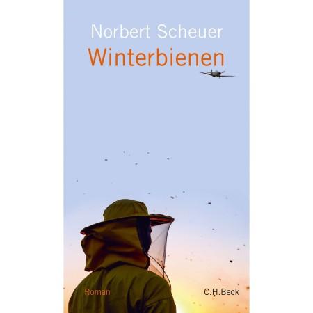 """Norbert Scheuer: """"Winterbienen"""". Roman. Verlag C. H. Beck, München 2019. 319 S., geb., 22,– Euro."""