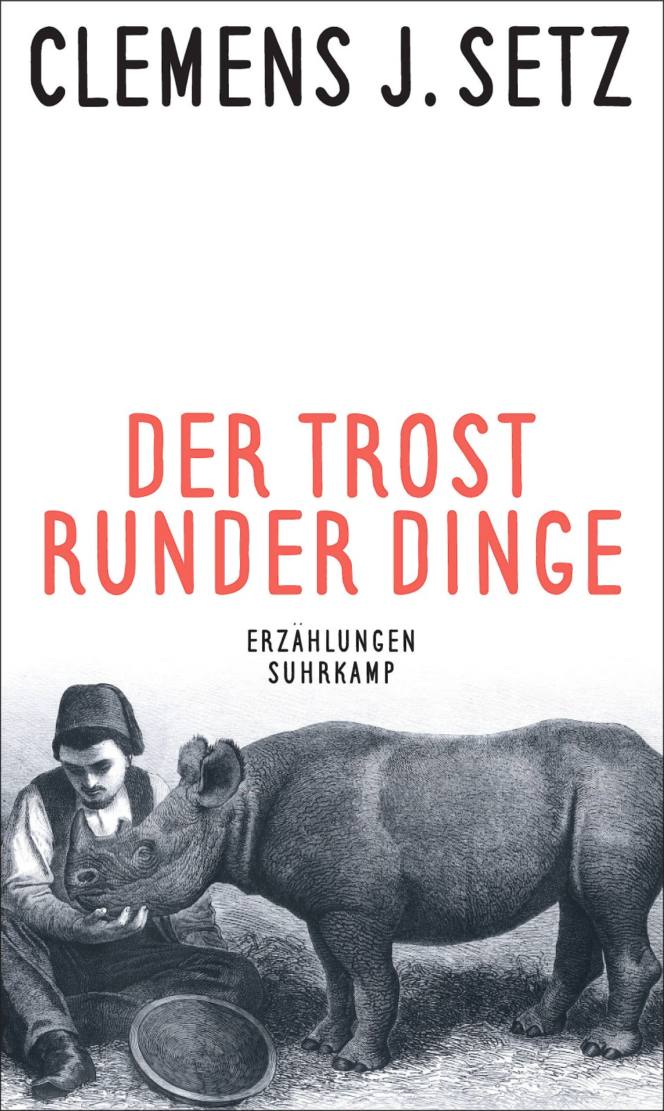 """Clemens J. Setz: """"Der Trost runder Dinge"""". Erzählungen. Suhrkamp, 320 Seiten, 24 Euro."""