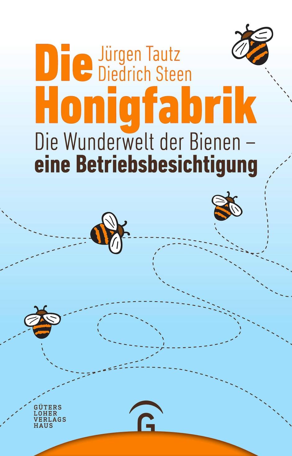 """Jürgen Tautz, Diedrich Steen: """"Die Honigfabrik"""""""
