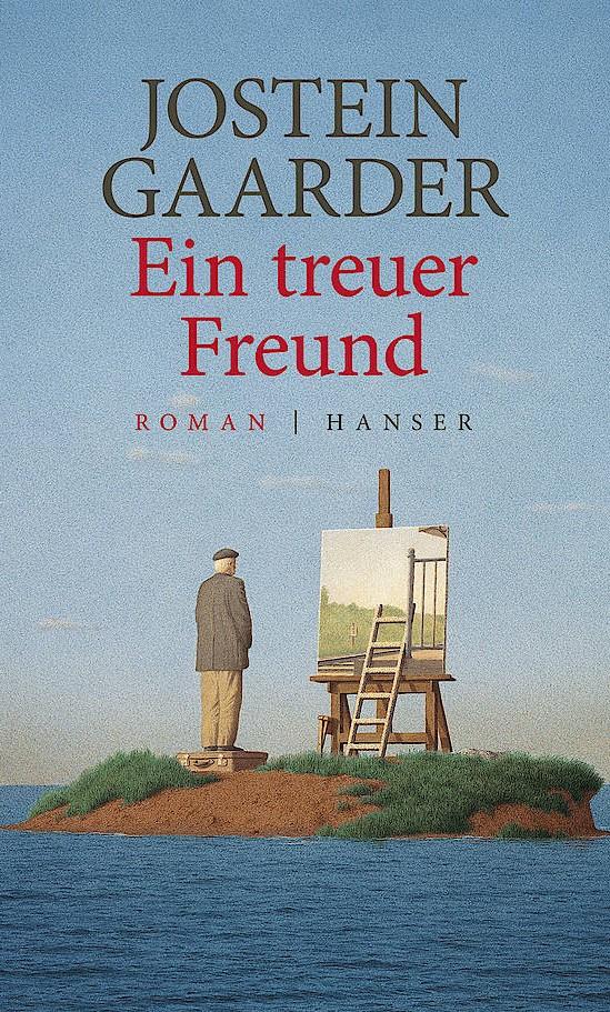 """Jostein Gaarder: """"Ein treuer Freund"""". Roman. Aus dem Norwegischen von Gabriele Haefs. Hanser Verlag, München 2017. 272 S., geb., 22,– €."""