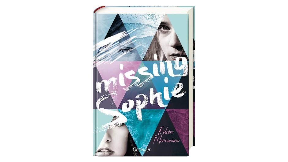 """Eileen Merriman: """"Missing Sophie"""". Roman. Aus dem Englischen von Wolfram Ströle. Oetinger Verlag, Hamburg 2020. 240 S., geb., 18,– €. Ab 14 J."""