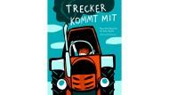 """Finn-Ole Heinrich, Dita Zipfel, Halina Kirschner: """"Trecker kommt mit"""". Mairisch Verlag, Hamburg 2017. 32 S., geb., 15,– Euro. Ab 3 J."""