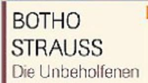 Botho Strauß: Die Unbeholfenen