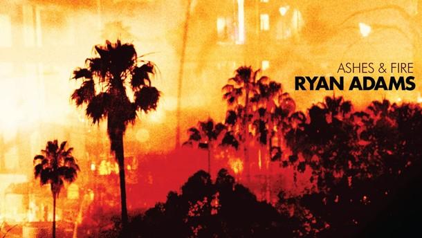 "Ryan Adams ""Ashes & Fire"""