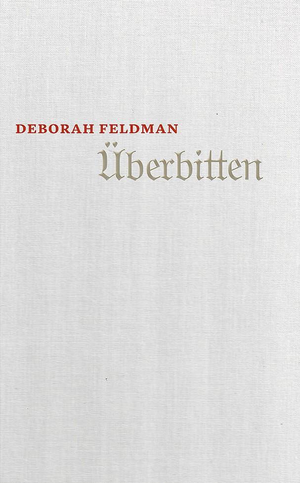 """Deborah Feldman: """"Überbitten"""". Eine autobiografische Erzählung. Aus dem Englischen von Christian Ruzicska. Secessions Verlag für Literatur, Zürich 2017. 704 S., geb., 28,– €."""