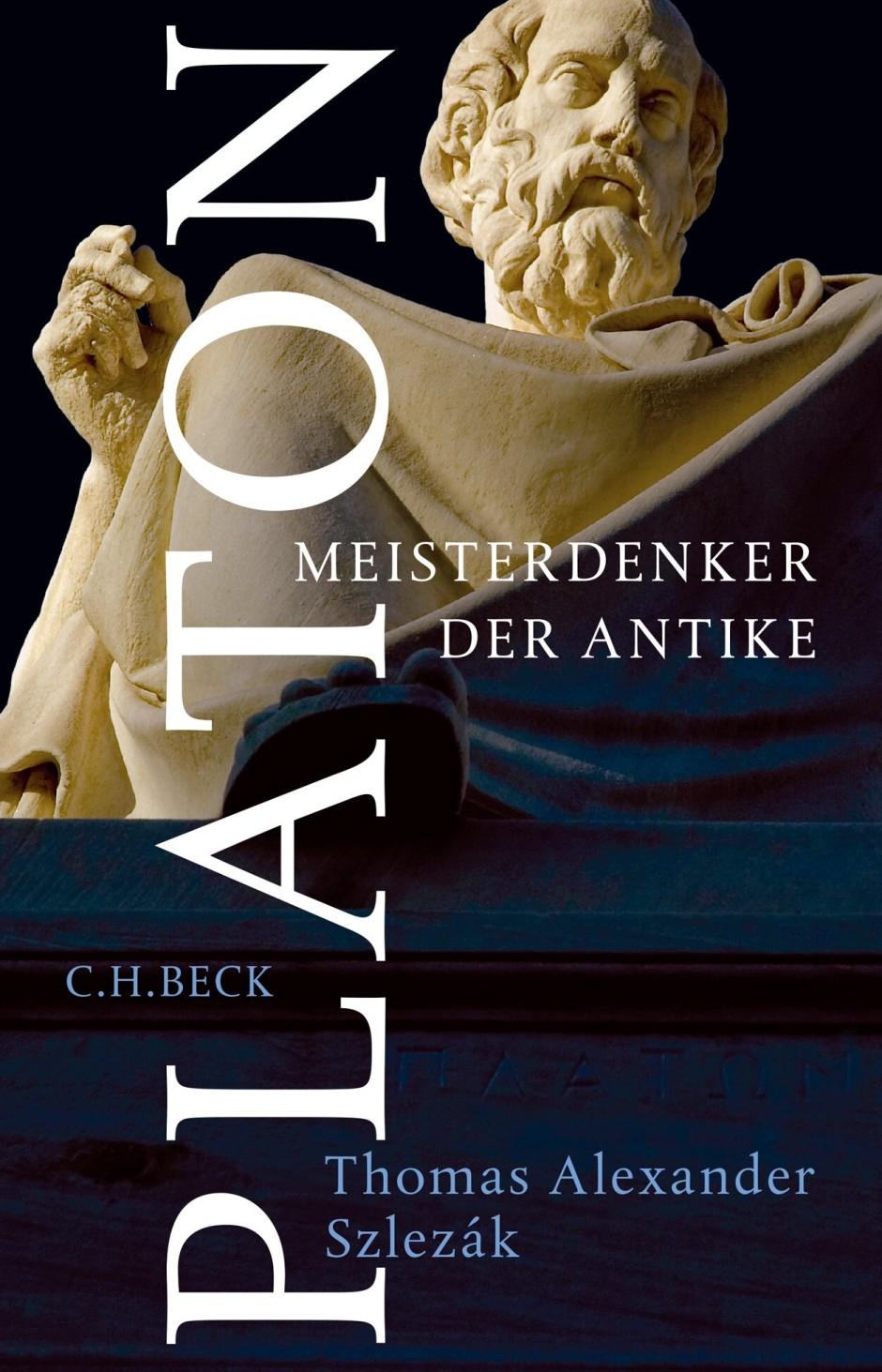 """Thomas A. Szlezák, """"Platon. Meisterdenker der Antike"""", Verlag C.H. Beck, München 2021, 777 Seitengeb. € 38,-"""