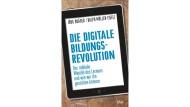"""Jörg Dräger, Ralph Müller-Eiselt: """"Die digitale Bildungsrevolution"""". Der radikale Wandel des Lernens und wie wir ihn gestalten können. Deutsche Verlags-Anstalt, München 2015. 240 S., Abb., geb., 17,99 €."""