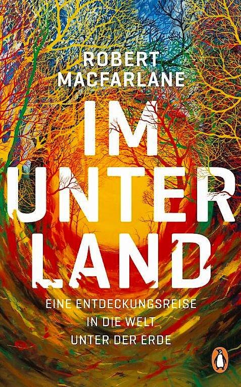 """Robert Macfarlane: """"Im Unterland"""""""