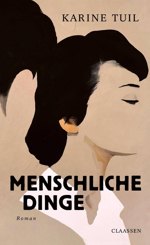"""Karine Tuil: """"Menschliche Dinge"""". Roman. Aus dem Französischen von Maja Ueberle-Pfaff. Claassen Verlag, Berlin 2020. 384 S., geb., 22,– €."""