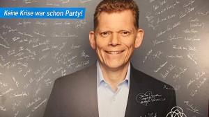 """""""Keine Krise war da schon Party"""""""