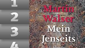 "Martin Walsers neue Novelle ""Mein Jenseits"""