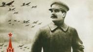 Immer noch verklärt: Ein Propagandaplakat aus Stalins Zeiten